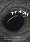 The Hole - By Bruce Derman Ph.D.